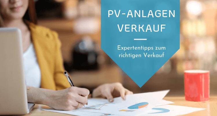 Expertentipps zum richtigen Verkauf von PV-Anlagen