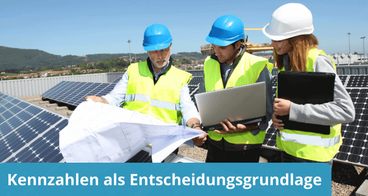 Kennzahlen als Entscheidungsgrundlage für Ihre Solaranlage