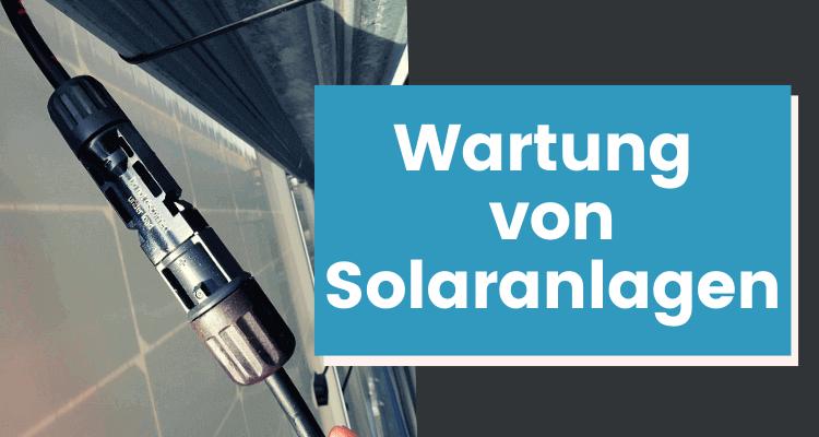 Wie werden Solaranlagen gewartet?