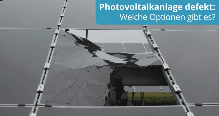 Photovoltaikanlage defekt: Welche Optionen gibt es?
