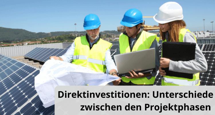 Direktinvestition: Unterschiede zwischen den Projektphasen